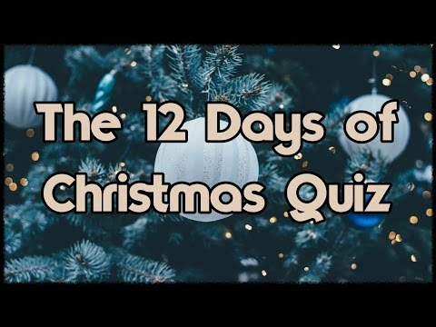 The 12 Days of Christmas Quiz