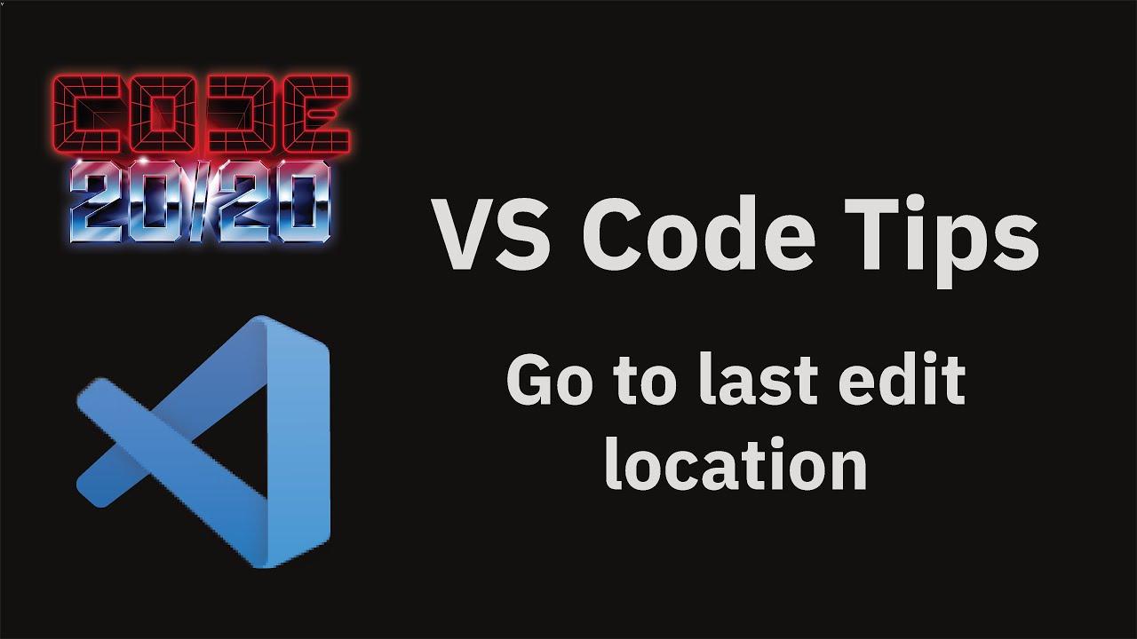 Go to last edit location
