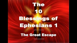 The 10 Blessings of Ephesians 1 The Great Escape