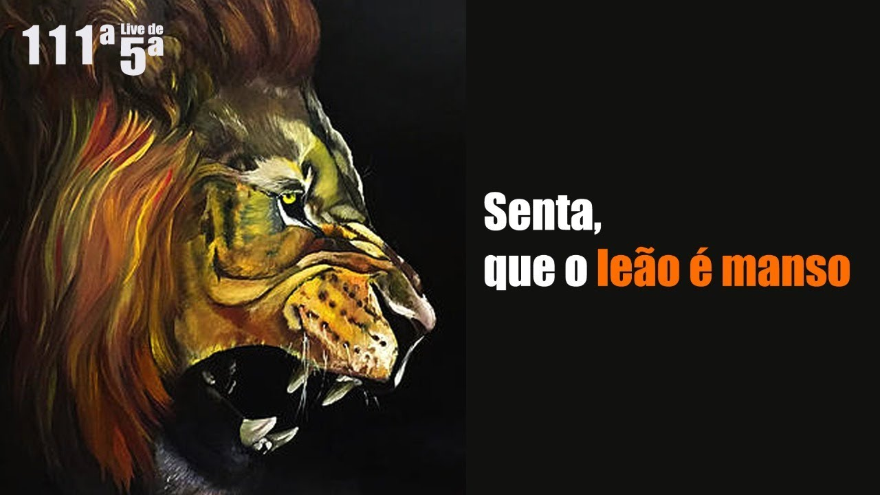 Download Senta que o leão é manso – 111ª Live de 5ª