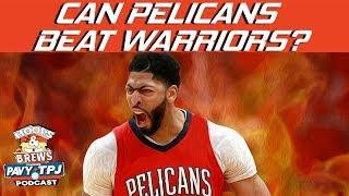 Can Pelicans Beat Warriors ? | Hoops N Brews