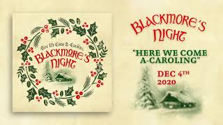 """Blackmore's Night - """"Here We Come A-Caroling"""" - Official Lyric Video"""