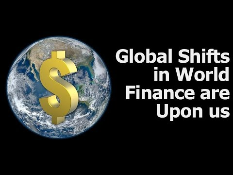 Global Shifts in World Finance are Upon us - #CTSECN @CrushTheStreet