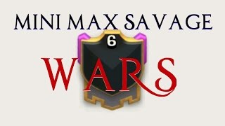 Clash Of Clans - Mini Max Savage | War Fails Episode 2 | Barch In War?!