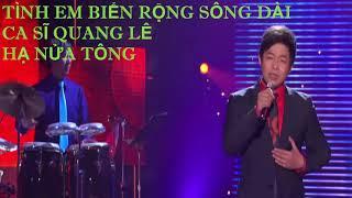 Tình Em Biển Rộng Sông Dài Karaoke Hạ Tone Full HD - Quang Lê