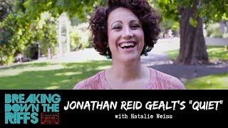"Breaking Down the Riffs w/ Natalie Weiss - Jonathan Reid Gealt's ""Quiet"" (Quick Riff #2)"