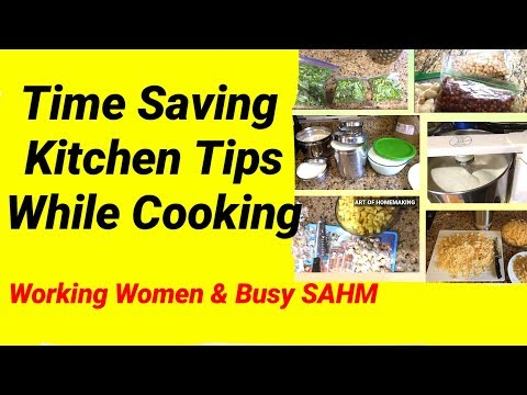 How to save time in Kitchen ? - 5 tips to save time while cooking. Part-1    ART OF HOMEMAKING
