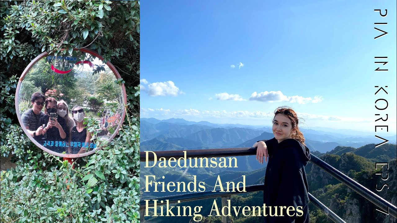 Daedunsan, Friends, and Hiking