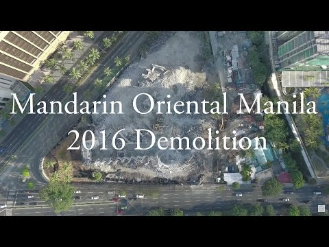 Mandarin Oriental Manila Demolition Video 2017 Drone Makati Philippines