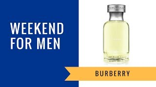 Weekend for Men by Burberry | Fragrance Review