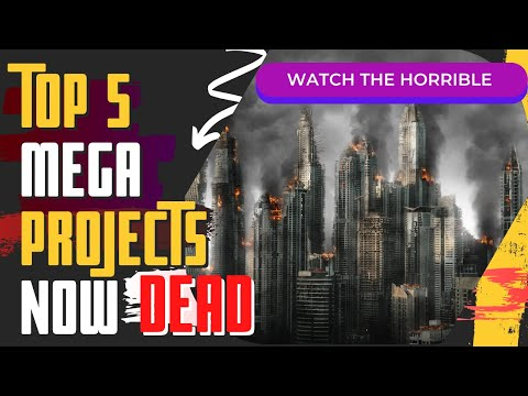 5 Megaprojects That Went Horribly Wrong