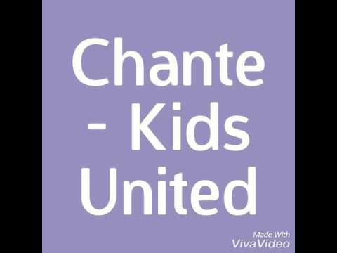 Chante - Kids United  PAROLES