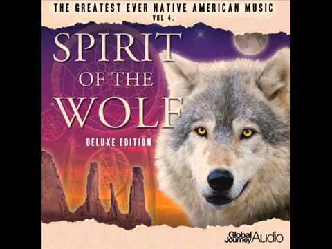 Global Journey   Spirit Of The Wolf Full Album The Greatest Ever Native American Vol 4