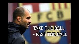 FC Barcelona ● Take The Ball - Pass The Ball ● Pep Guardiola System ||HD||