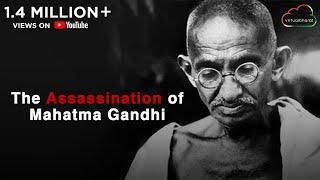 The Assassination of Mahatma Gandhi | Virtual Bharat