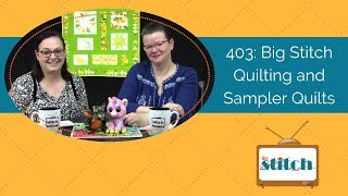 403: Big Stitch Quilting and Sampler Quilts