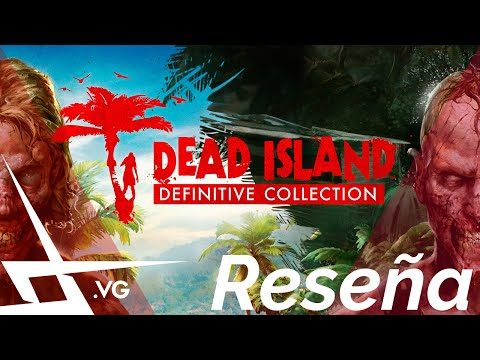 Reseña Dead Island Definitive Edition (PS4 / ONE / PC) - XOver TV