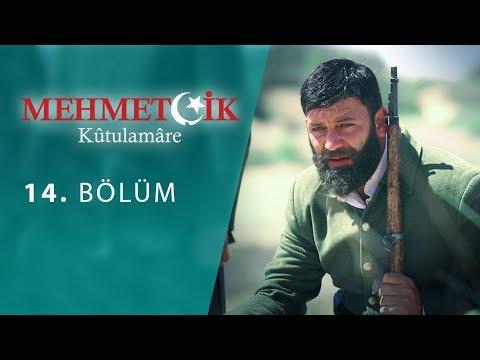 Mehmetçik Kûtulamâre 14.Bölüm