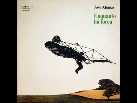 José Afonso - Enquanto há força