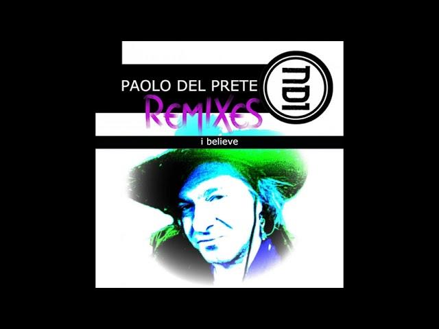 Paolo Del Prete   I Believe Pier Giorgio Marini Remix 1