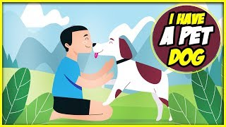 I Have a Pet Dog   Popular English Nursery Rhyme & Song For Kids
