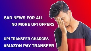 Pay for UPI each UPI Transactions ( New Rule ) !! Transfer Amazon Pay Balance to another Account !!
