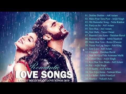 Romantic Hindi Love Songs 2019 LATEST BOLLYWOOD SONGS 2019 Romantic Indian Songs - Hindi Songs