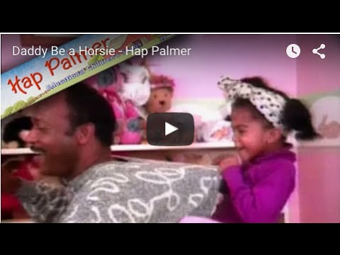 Daddy Be A Horsie Hap Palmer Baby Songs Youtube