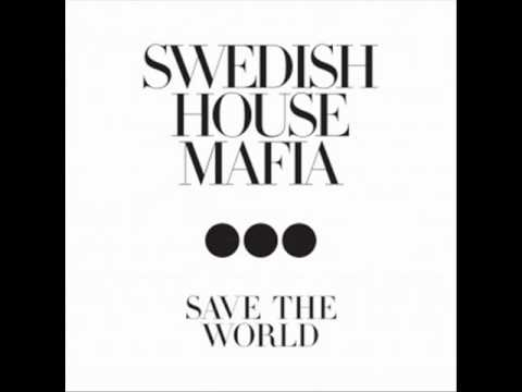 Swedish House Mafia  Save The World Audio