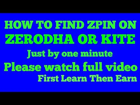 HOW TO FIND ZPIN ON ZERODHA      HOW TO KNOW ZPIN ON ZERODHA OR KITE      2019