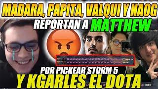 🤣RECONTRA RAGE!🤣 MATTHEW ES REPORTADO POR MADARA, VALQUI, PAPITA Y NAOG POR PICKEAR STROM POS 5