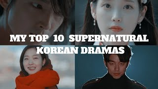 Video MY TOP 10 SUPERNATURAL KOREAN DRAMAS (2016-2017) download MP3, 3GP, MP4, WEBM, AVI, FLV April 2018