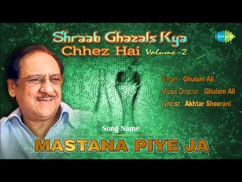 Mastana Piye Ja   Ghazal Song   Ghulam Ali