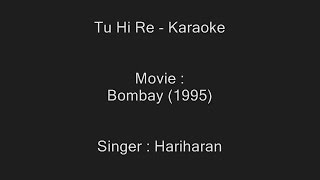 Tu Hi Re - Karaoke - Hariharan - Bombay (1995)
