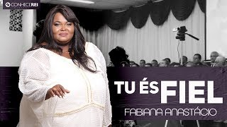 Fabiana Anastácio | Tu és Fiel, Senhor