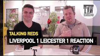 Baixar Liverpool 1 Leicester 1 Reaction   Talking Reds