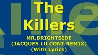 The Killers - Mr, Brightside (Jacques Lu Cont Remix) (With Lyrics)