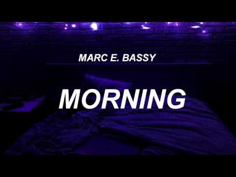Marc E. Bassy - Morning