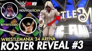 WWE 2K19 : WRESTLEMANIA 34 ARENA ! MANQUE DE SUPERSTARS? ROSTER REVEAL #3 [FR]