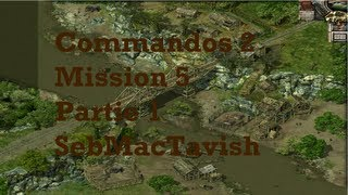Commandos 2 mission 5 partie 1 Fr