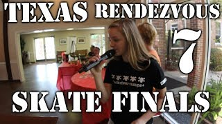 SKATE FINALS | Texas Rendezvous 7!