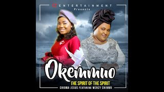 Chioma Jesus OkemmuoThe Spirit of the Spiritfeat Mercy Chinwo Lyrics Video