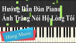 Hướng dẫn đàn piano ánh trăng nói hộ lòng tôi | The moon represents my heart Piano Tutorial