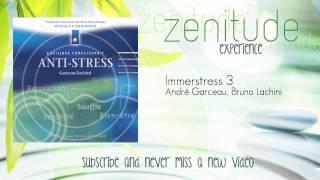 André Garceau, Bruno Lachini - Immerstress 3 - ZenitudeExperience