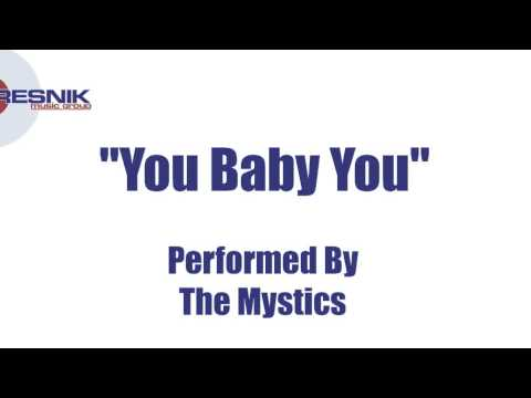 The Mystics- You Baby You