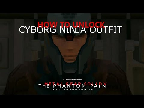 MGSV: TPP How to Unlock Cyborg Ninja Suit & In Action Gameplay