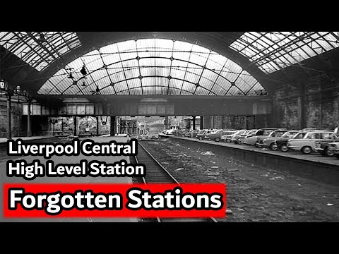 Forgotten Stations - Liverpool Central High Level Station