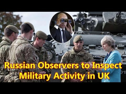 Russian observers to inspect UK military sites
