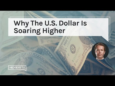 Why The U.S. Dollar Is Soaring Higher