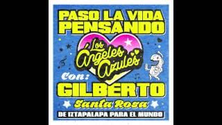 Paso La Vida Pensando - Los Ángeles Azules (ft. Gilberto Sa...
